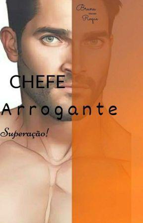 Chefe Arrogante by BrunaGabyRoque
