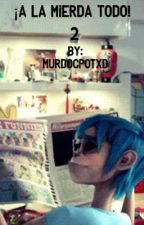 ¡A la mierda todo¡ Continuación 2D x Murdoc [YAOI]. by MurdocPotxD