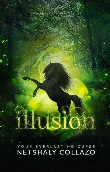 Illusion: Your Everlasting Curse