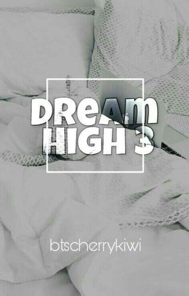 Dream High 3  A.F
