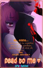 Dead To Me ♥ 【♡Yandere Simulator♡】 by ElCuloDeBaekhyun