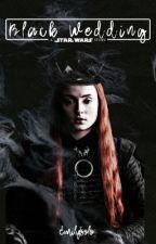 Black Wedding ( Kylo Ren ) by EmilySolo