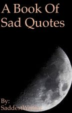 Sad Quotes  by SaddestWritter