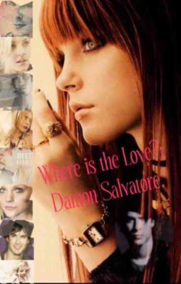 Where is the Love?: Damon Salvatore