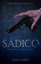 Sádico © [PAUSADA] by ElenaaL04