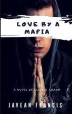 Love By A Mafia |√ by glitter_charm