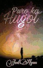 Puro Ka Hugot by -JustAlysss-