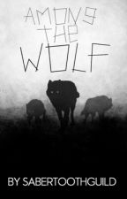 Among The Wolf [ Wolfiplier x Child Reader ] SLOW UPDATES  by SaberToothGuild00