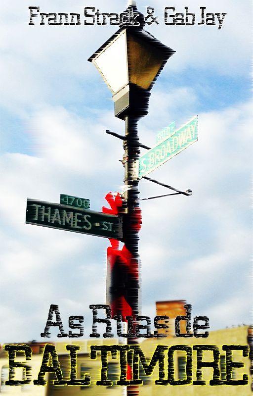 As Ruas de Baltimore by FrannStrack