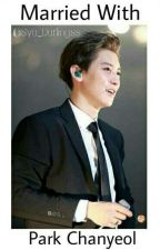 Married With Park Chanyeol by Sya_Darlingss