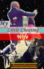 My Little Cheating Wife by heavenlycream
