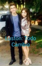 Luston: Todo Cambio by hapingfornow