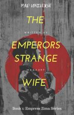 The Emperor's Strange Wife (AMBW) by madaxrt