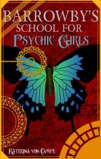 Barrowby's School for Psychic Girls by StormlitFain