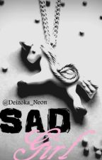 || Sad Girl || H.S  by qUeenDeise