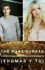 The Maze Runner: Correr o Morir (Thomas y Tu) by Jazmin_402