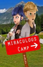 Miraculous Camp by DJML01