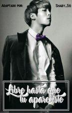 Libre hasta que tú apareciste | JongKey • fanfic | [ADAPTACIÓN +18 ] by blingket_5106