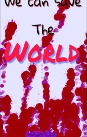 We can save the world. by SmolRyotaMitarai