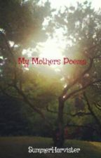My Mothers Poems by SummerHarvister