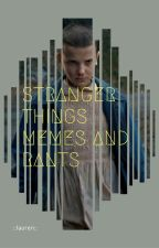 stranger things, memes, and rants by yeeteroo
