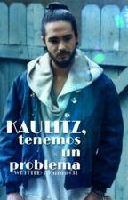 Kaulitz, tenemos un problema II (twc-NR/Mpreg) by unrav3l