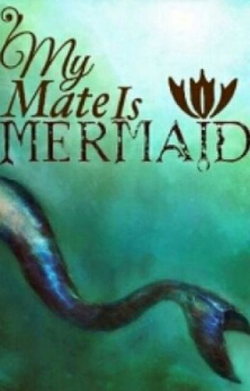 My Mate Is Mermaid : Oneshots