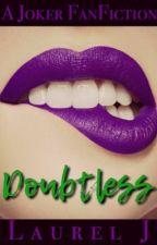 Inhibitionless // Joker FanFiction by auroraaus