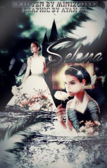 Selena ~ Ksimon » Book 1 of The Selena Series • Rewritten