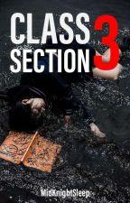 Class 3 Section [The RuleBreaker's] BOOK 1 #Wattys2016 by Sleep-sama