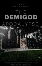 The Demigod Apocolypse by Dani_Trienwood