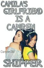 Camila's Girlfriend is a Camren Shipper [Humor Chat] by camilamydragon
