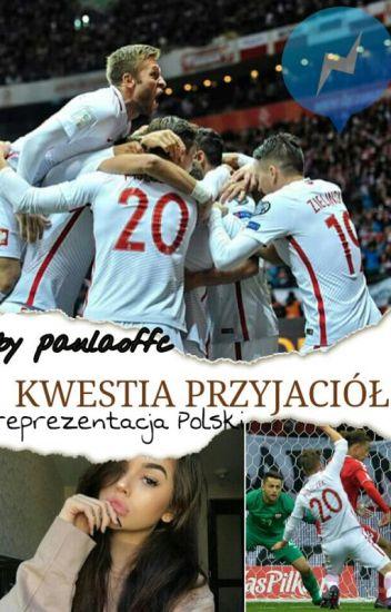 Kwestia przyjaciół | reprezentacja Polski