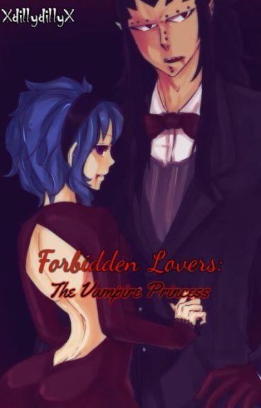 Forbidden Lovers: The Vampire Princess {Gajevy} {Fairy Tail}