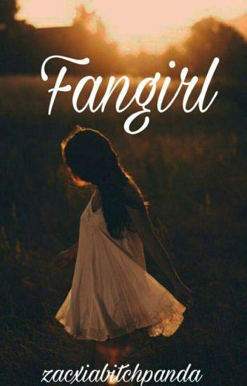 """fangirl"""