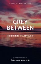 Grey Between [ongoing] by sassyteasel
