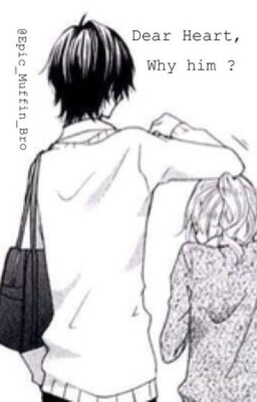 Dear Heart, Why him ?