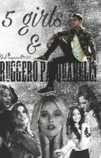 5 Girls & Ruggero Pasquarelli by MrsPasquarelli123