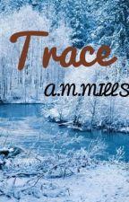 Trace by TeenPowers17