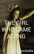 The Girl Who Came Along by fonnibella