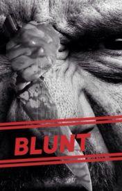 Blunt by RackRacka