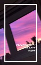 Vacation With The Boys 🏹exoshidae [COMPLETED] by holychansoo