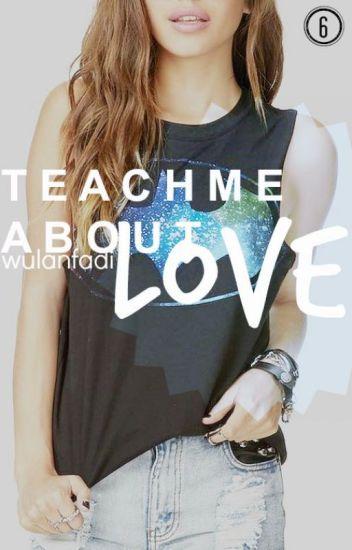 ST [6] - Teach Me About Love