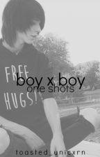 boy x boy • one shots by psychotic_toddler
