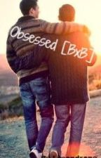 Obsessed [BxB] by Lysandrane