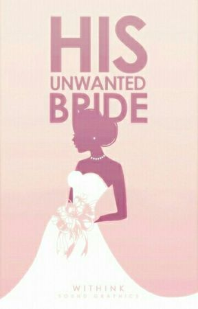 His Unwanted Bride by withink