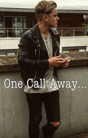 One Call Away. (A Jack Maynard FanFiction) (ONHOLD)