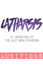 Catharsis III: Unveiling of the Last Man Standing by DiabolicalWriters