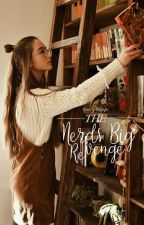 The Nerd's Big Revenge | #Wattys2017 | [ON-GOING]  by Owitsevee