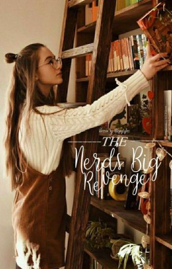 The Nerd's Big Revenge | #Wattys2017 | [ON-GOING]